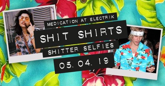 MEDICATION SHIT SHIRTS 05.04.19