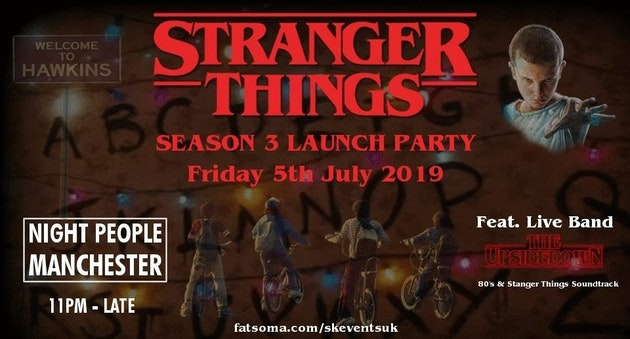 "Stranger Things Party Manchester (Season 3 Launch) + Live Band ""THE UPSIDE DOWN"""