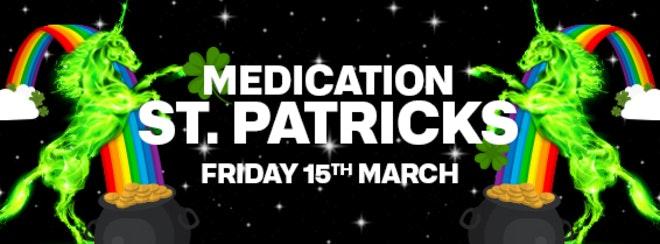 MEDICATION: ST PATRICKS FRIDAY 15.03.19