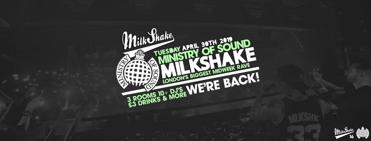 Milkshake, Ministry of Sound | The Return – April 30th 2019 : Tickets Out Now!