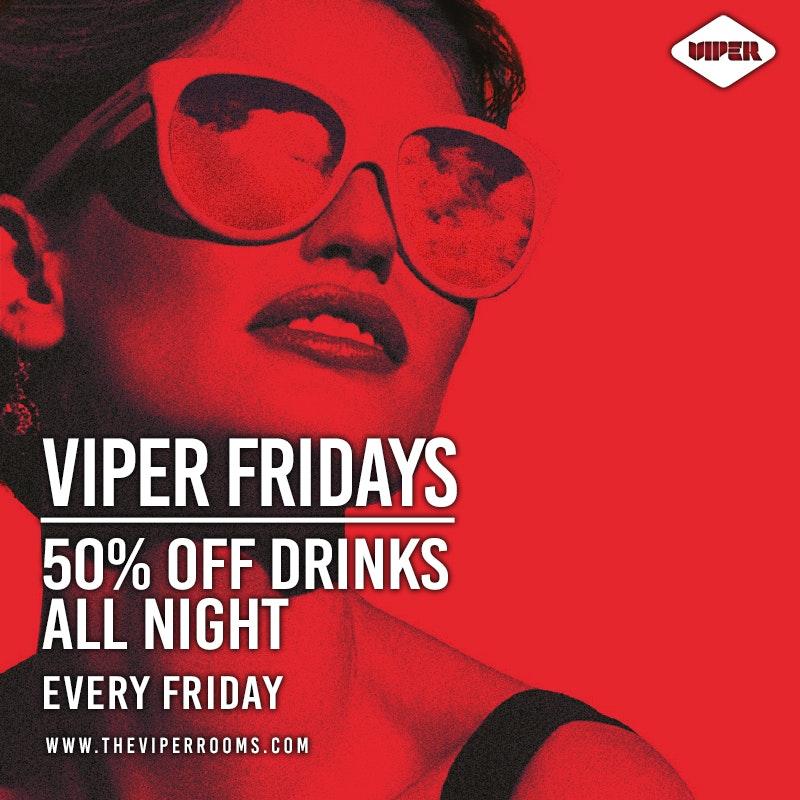 50% Fridays At Viper