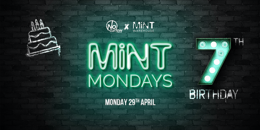 MiNT Mondays @ MiNT Warehouse :: Our 7th Birthday!