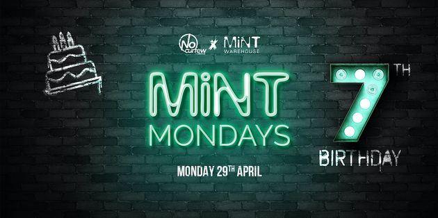 MiNT Mondays @ MiNT Warehouse :: Our 7th Birthday!