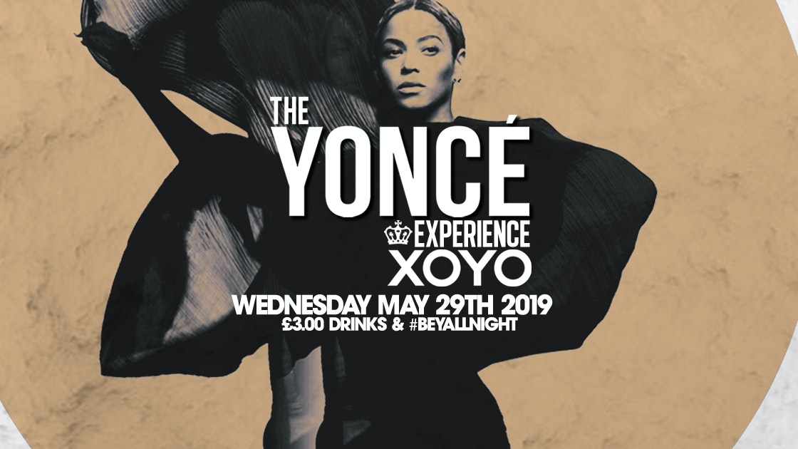 The Yoncé Experience – May 29th | XOYO : #BeyAllNight