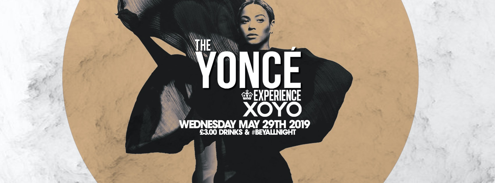 The Yoncé Experience – May 29th | XOYO : #BeyAllNight
