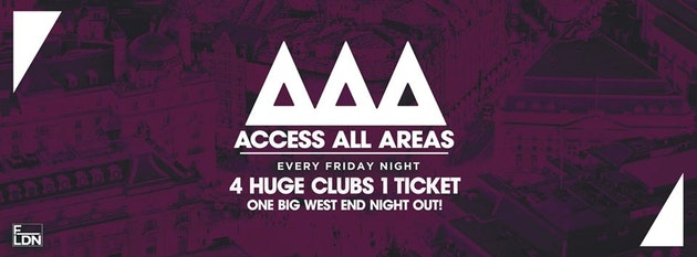 Access All Areas – The Ultimate Student Night Out   £5 Tickets £3.50 Drinks