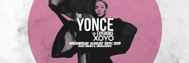 The Yoncé Experience – August 28th   XOYO London