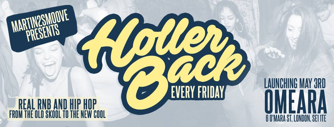 Holler Back – HipHop n R&B at Omeara London   Bank Holiday Launch Party!