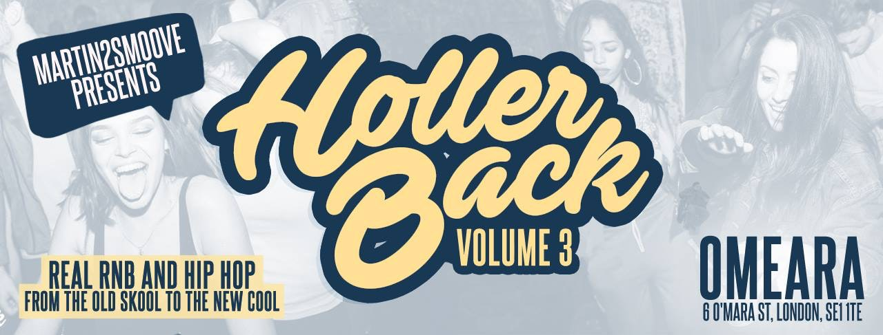 Holler Back – HipHop n R&B at Omeara London   Friday May 17th 2019 ft DONCH & Kye Refix