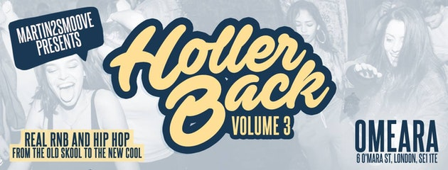 Holler Back – HipHop n R&B at Omeara London | Friday May 17th 2019 ft DONCH & Kye Refix