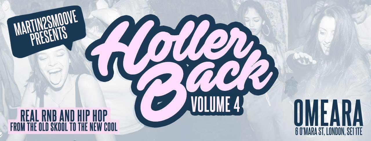 Holler Back – HipHop n R&B Bank Holiday Friday | Omeara London