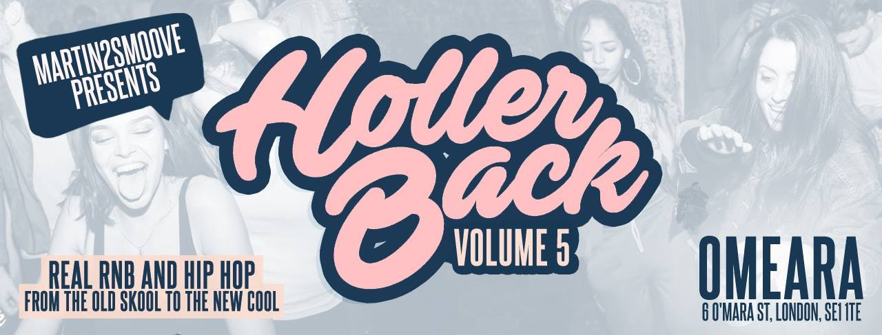 Holler Back – HipHop n R&B at Omeara London | Friday May 31st 2019