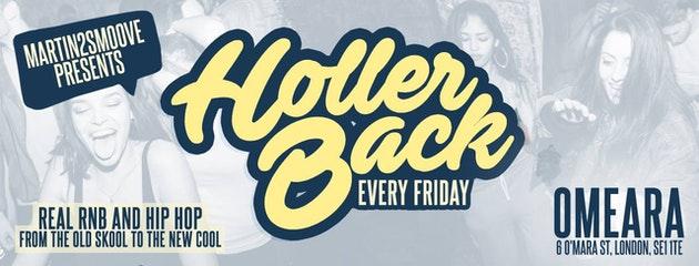 Holler Back – HipHop n R&B at Omeara London   Friday June 21st 2019