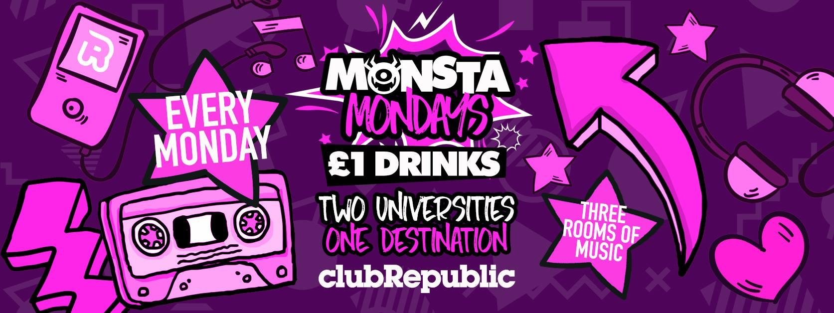 ★ Monsta Mondays ★ £1 Drinks ★ Club Republic ★ Tickets Now On Sale!