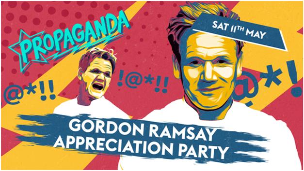 Propaganda London – Gordon Ramsay Appreciation Party