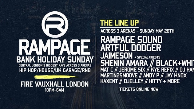The Rampage Sound Bank Holiday Rave ft: Artful Dodger & More – Tonight!