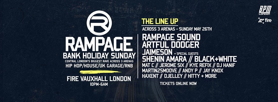 The Rampage Sound Bank Holiday Rave ft: Artful Dodger & More