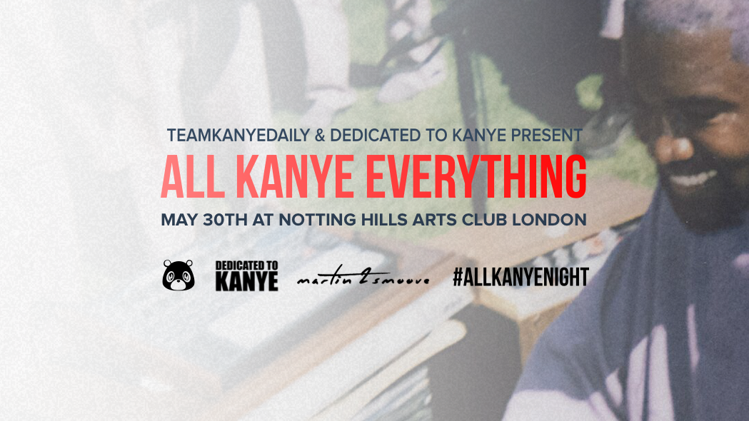 Dedicated to Kanye Presents: All Kanye Everything #YeezyAllNight | May 30th 2019 (TONIGHT!)