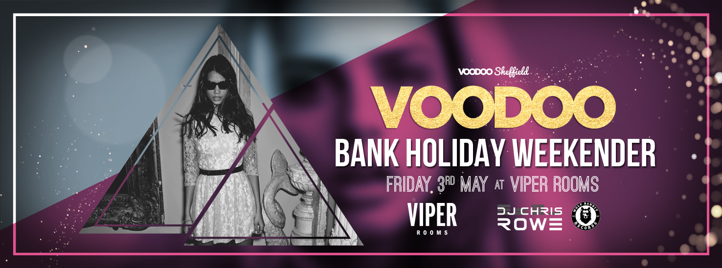 Voodoo Fridays – Bank Holiday Weekender – No Work Monday!