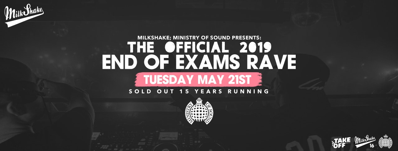 The Ministry of Sound End Of Exams Rave 2K19 – Tonight |  Tickets On The Door Arrive Early