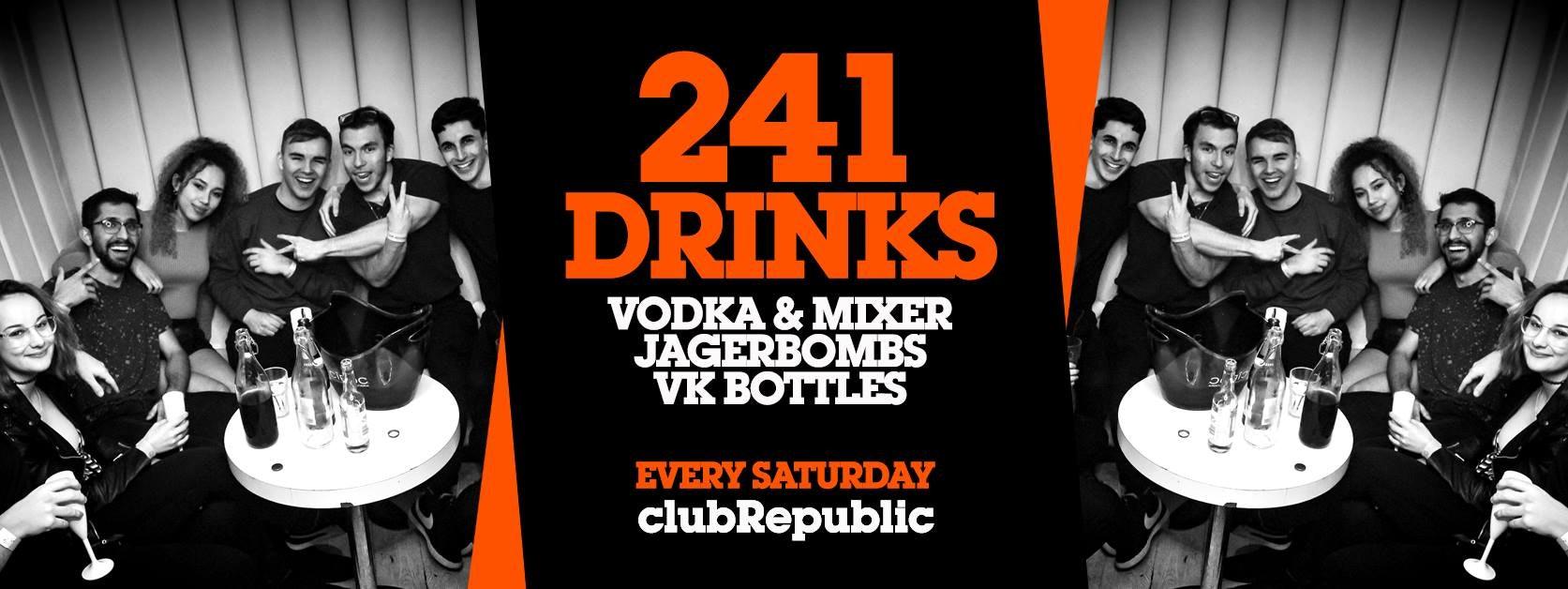 Republic Saturdays // 241 Vodka, Jagerbombs & VK // 3 Rooms, 3 DJ's, 3 Music Genres