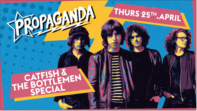 Propaganda Cheltenham – Catfish and the Bottlemen Special!