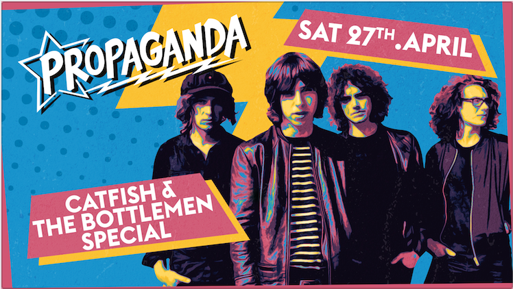 Propaganda Lincoln – Catfish and the Bottlemen Special!
