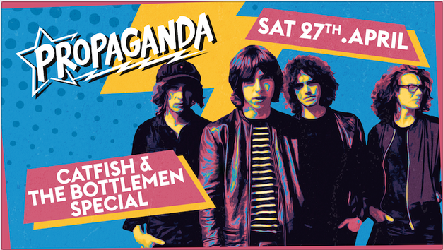 Propaganda Sheffield & Dirty Deeds – Catfish and the Bottlemen Special!