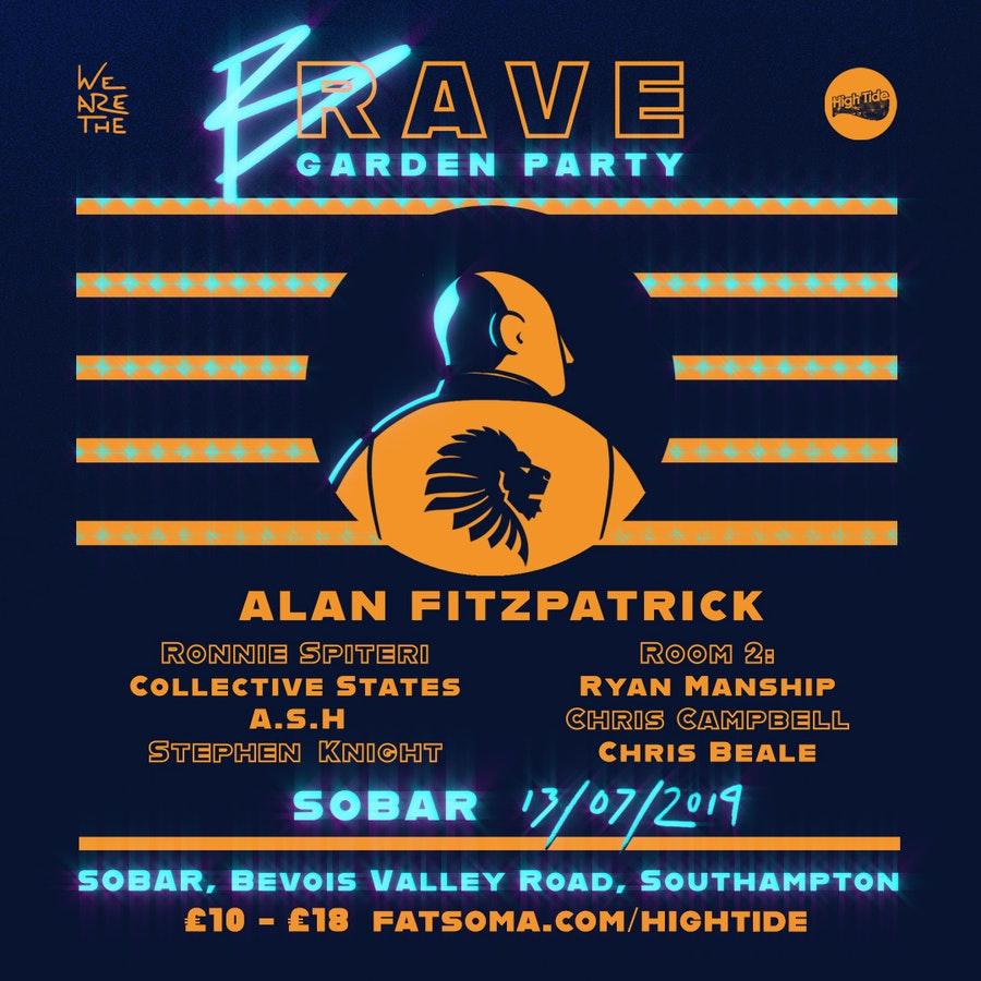 We Are The Brave vs High Tide Garden Party feat. Alan Fitzpatrick [50% SOLD OUT]