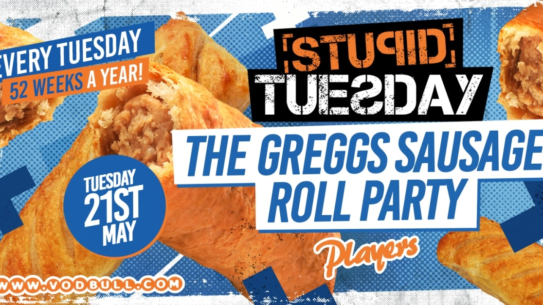 🥖 Stuesday: Greggs Sausage Roll Party 🥖 FINAL 100 TICKETS