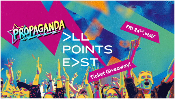 Propaganda Bournemouth – All Points East Ticket Giveaway