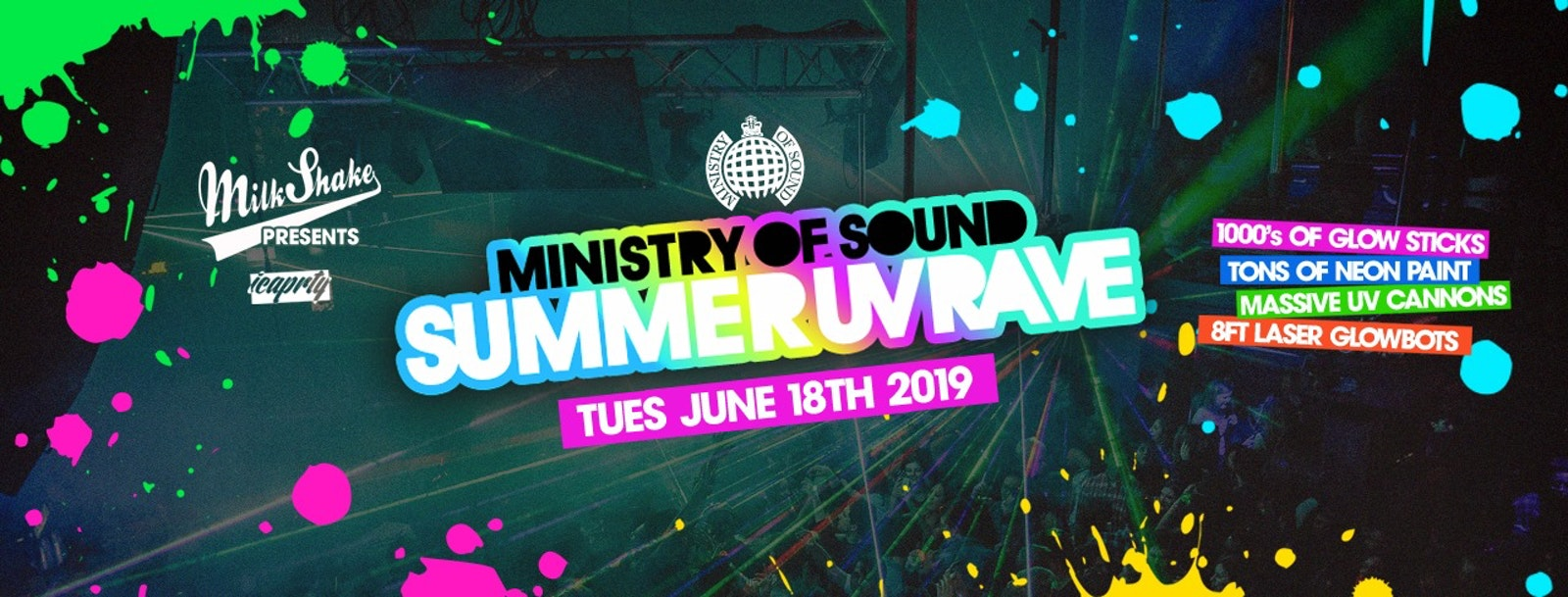 The Ministry of Sound Summer UV Rave – Milkshake | June 18th 2019