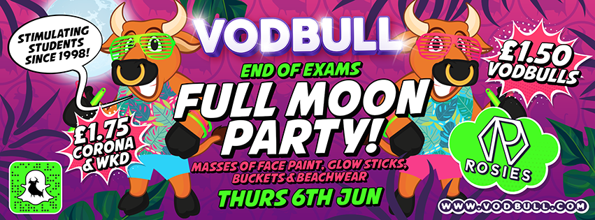 Vodbull End of Exams Full Moon Party!!