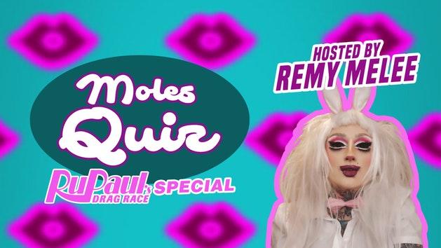 The Moles Quiz – Drag Race Special   Moles Pride