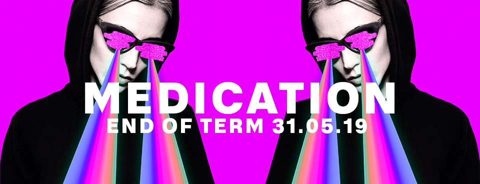 MEDICATION 31.05.19 END OF EXAMS 2