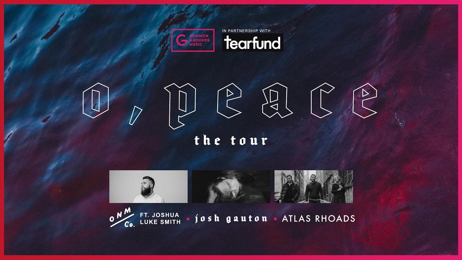 O, Peace Tour Ft. Josh Gauton, Joshua Luke Smith & Atlas Rhoads