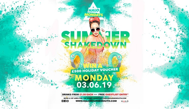 Summer Shakedown 03.06.19 Halo Mondays