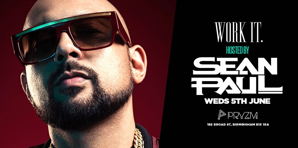 Work It. hosted by SEAN PAUL – Pryzm [Tickets drop 6pm]