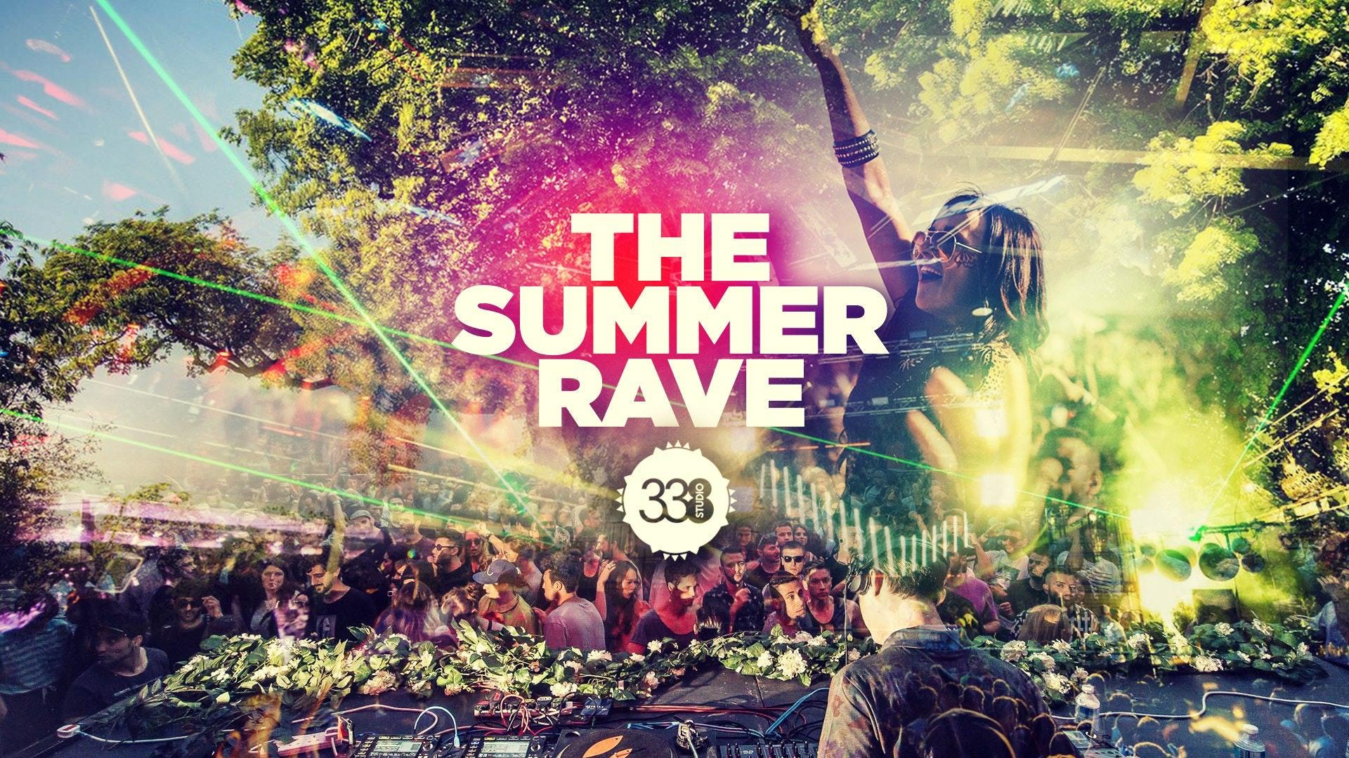The Summer Rave 2019 at Studio 338 – Friday May 31st 2019