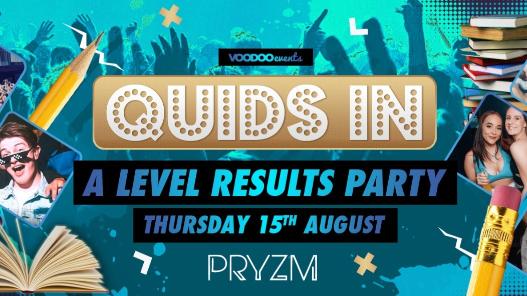 Quids In – A-Level results party | Pay on the door at 9pm