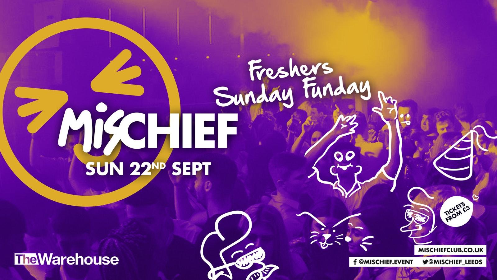 Mischief | Freshers Sunday Funday