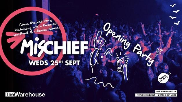 Mischief | Opening Party