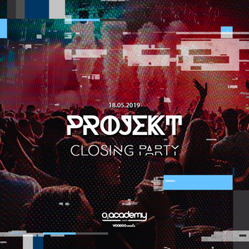 PROJEKT – Saturdays at O2 Academy – Closing Party