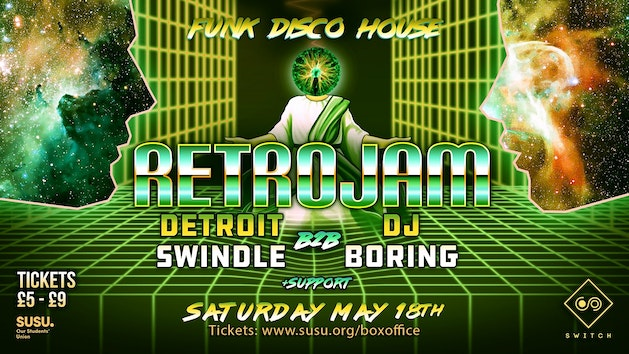 Retrojam w/ Detroit Swindle & DJ Boring • Saturday 18th May
