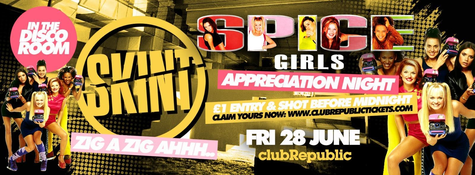 ★ Skint Fridays ★ Spice Girls Appreciation Night! ★ £1 ENTRY + SHOT on Arrival ★ Club Republic