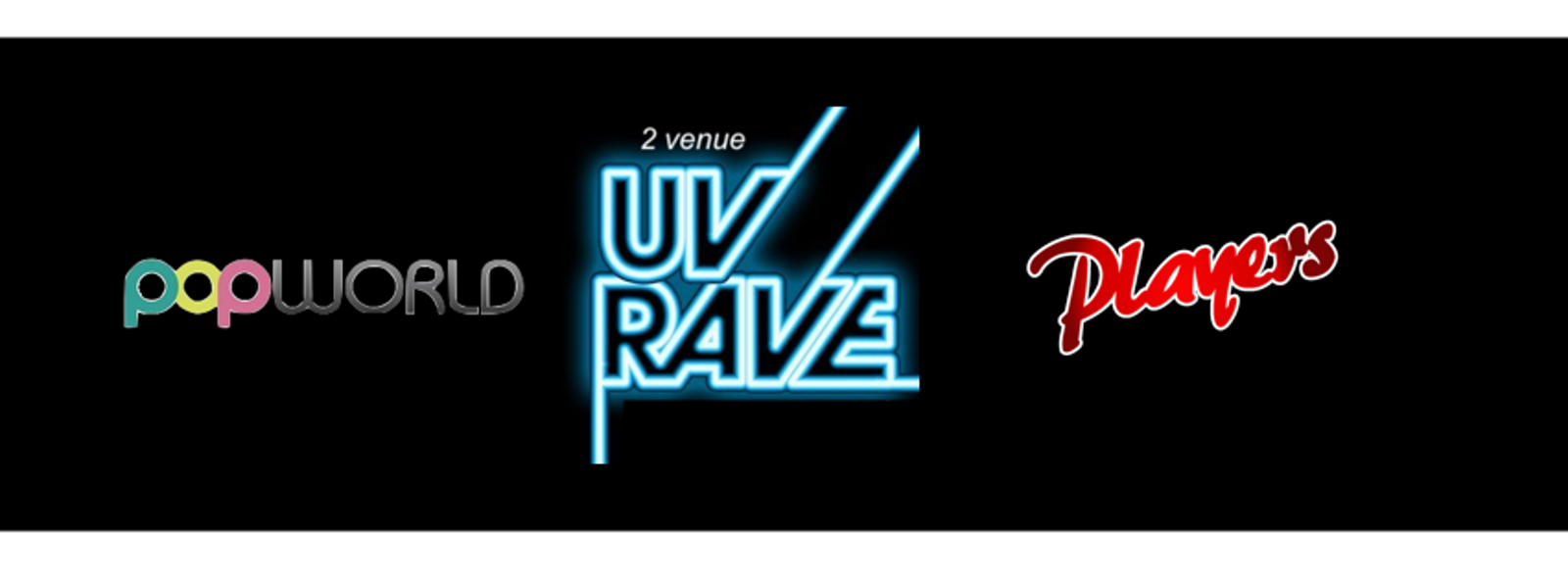 2 VENUE FRESHERS UV RAVE – Popworld And Players!