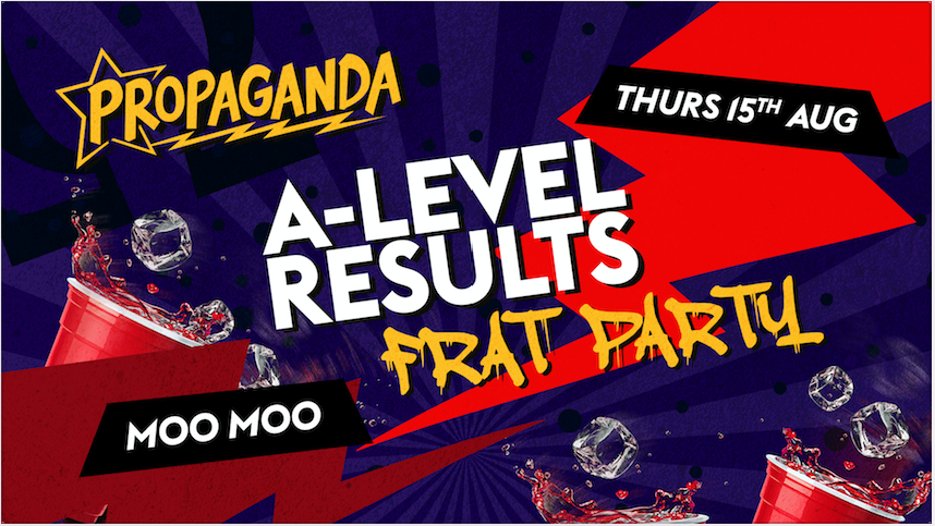 Propaganda Cheltenham – A Level Results Frat Party!