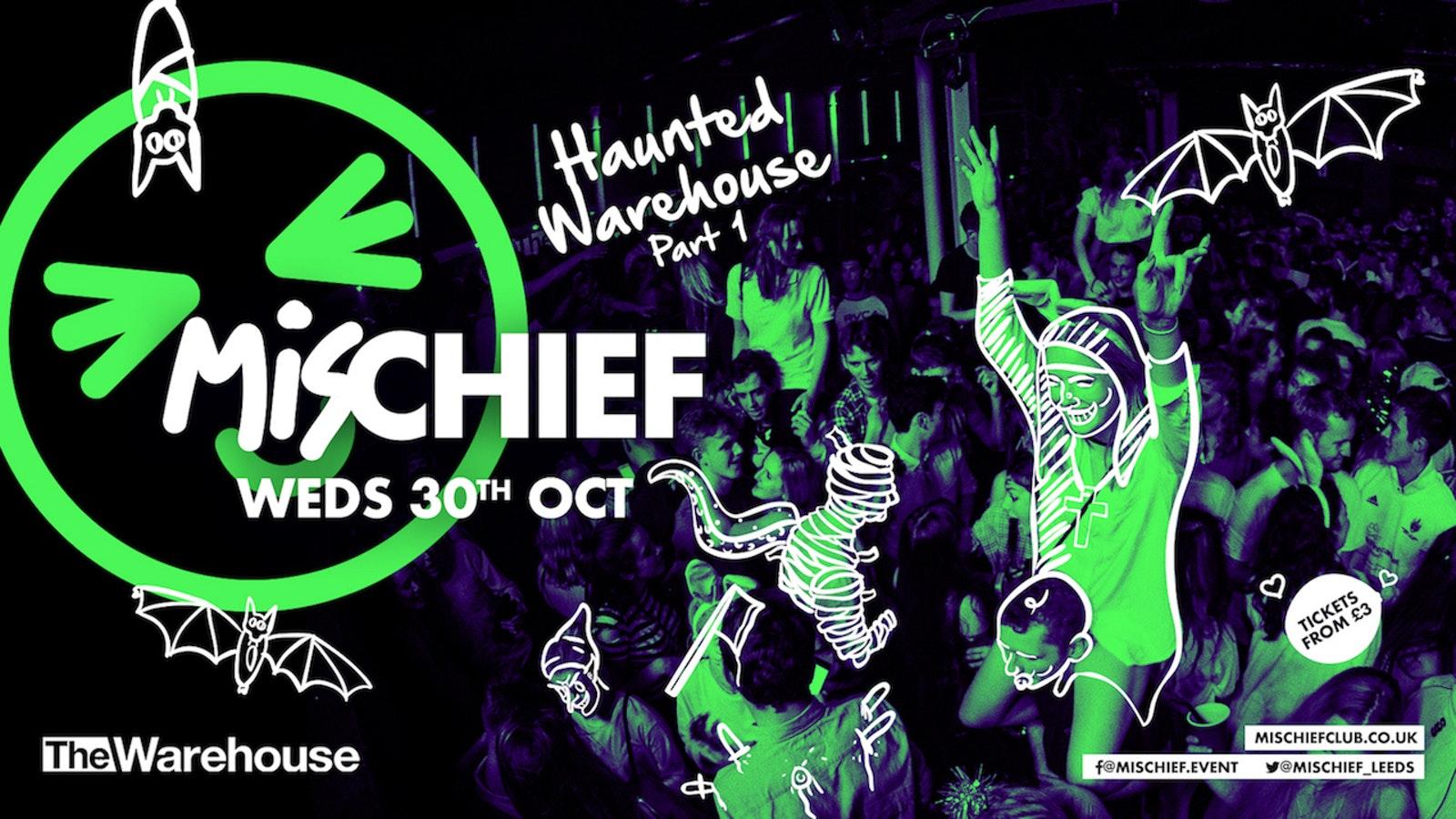 Mischief   Haunted Warehouse Pt.1