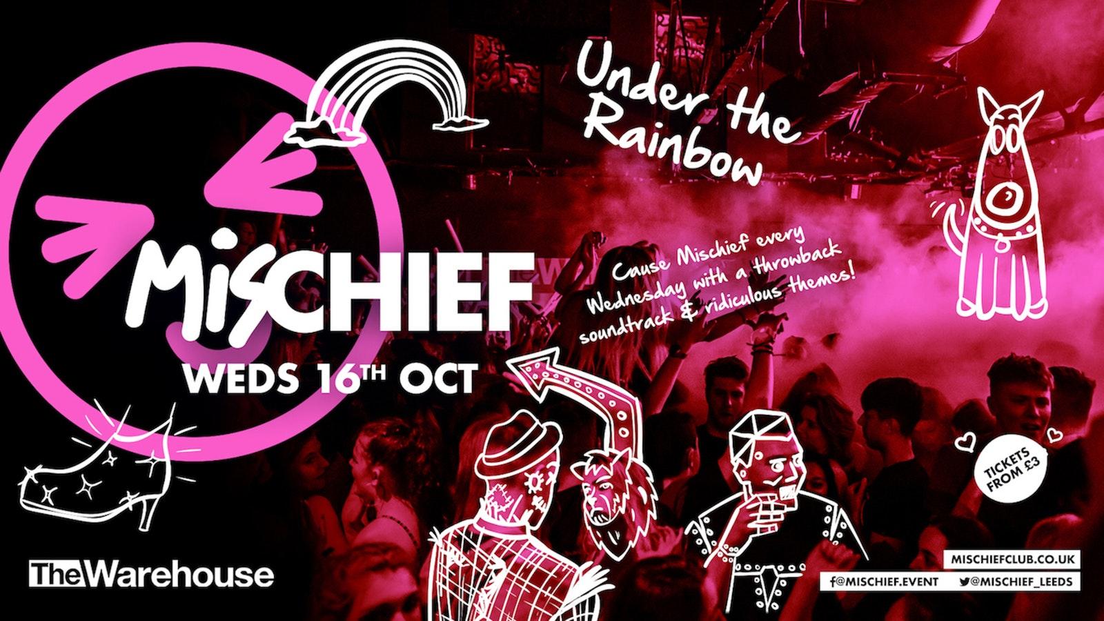 Mischief   Under the Rainbow