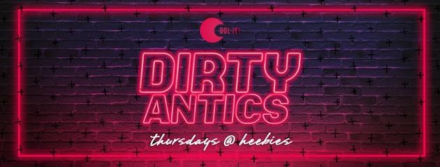 Dirty Antics Thursdays (Formerly Quids In)